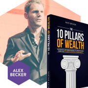 10 Pillars of Wealth Mind-Sets of the World's Wealthiest People By Alex Becker