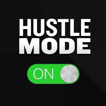 Hustle Mode is On