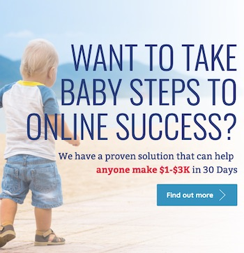 Want to take baby steps to Online Success?